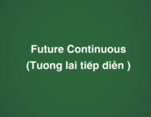 Thì tương lai đơn và tương lai tiếp diễn trong tiếng Anh