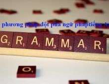 Mười phương pháp đột phá ngữ pháp tiếng Anh