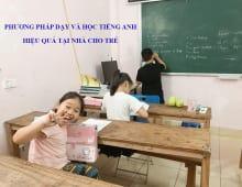 phương pháp dạy và  học tiếng Anh hiệu quả tại nhà cho trẻ