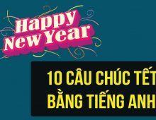 10 câu chúc tết bằng tiếng Anh ý nghĩa năm Kỷ Hợi 2019