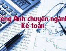 Danh sách từ vựng tiếng Anh chuyên ngành kế toán thông dụng