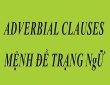 Mệnh đề trạng ngữ( adverb clauses )